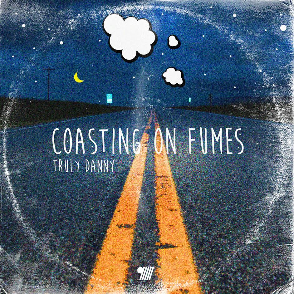 Truly Danny - Coasting On Fumes EP