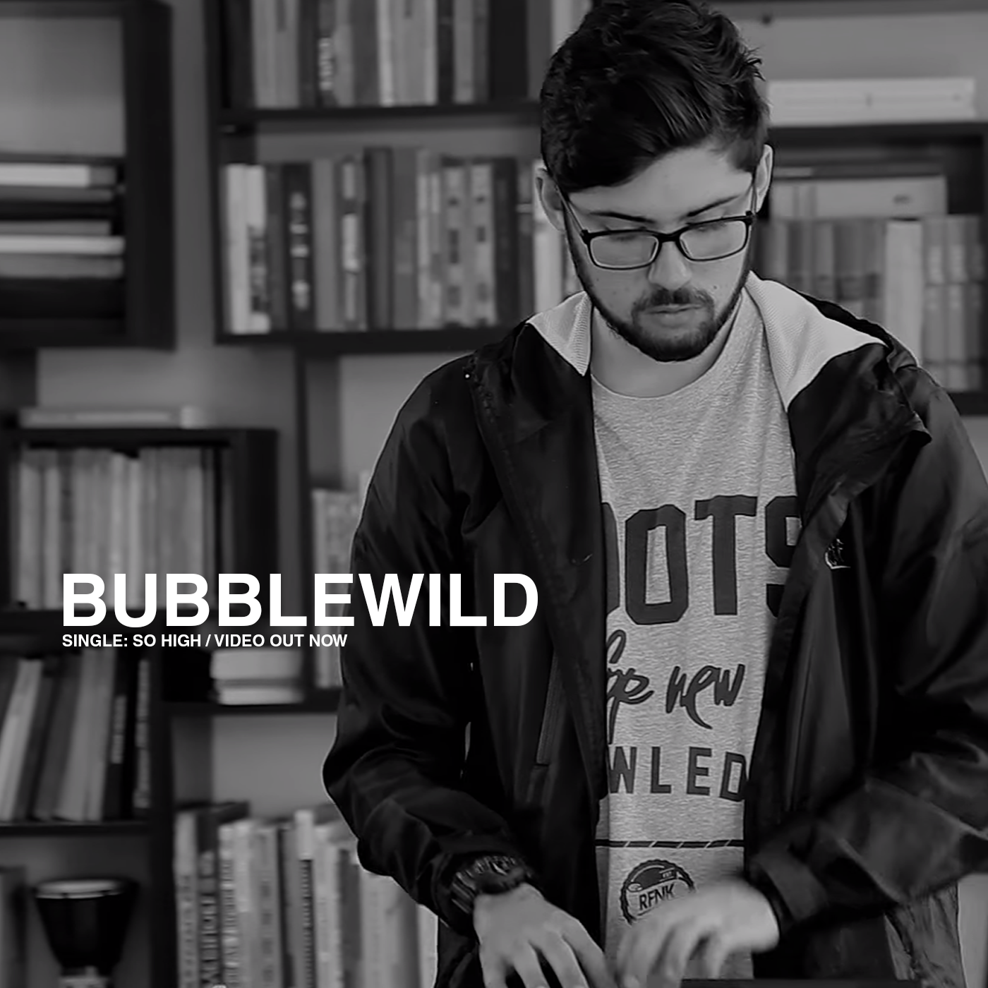 BubbleWild - So High (Video)
