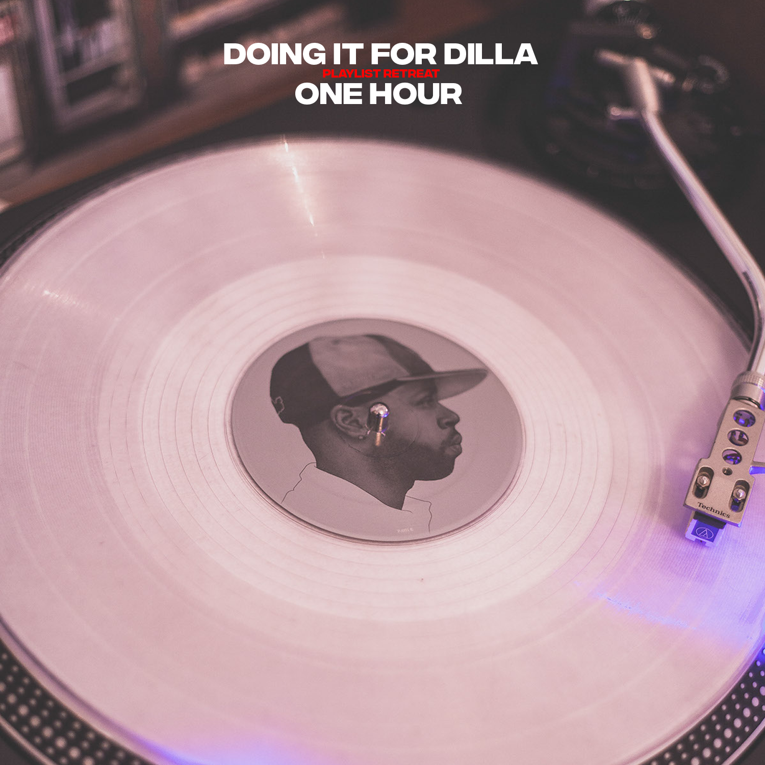 Doing It For Dilla (Playlist Retreat)