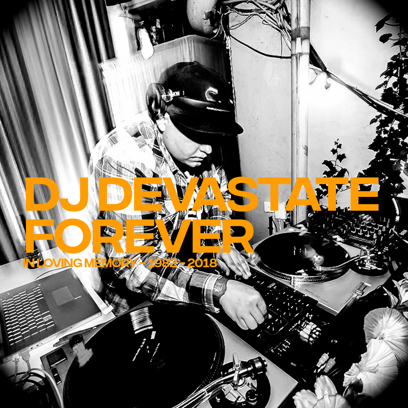 DJ Devastate - In Loving Memory of DJ Devastate (1982—2018)